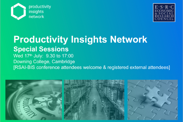 Productivity Insights Network: Special Sessions (17th July, Cambridge)