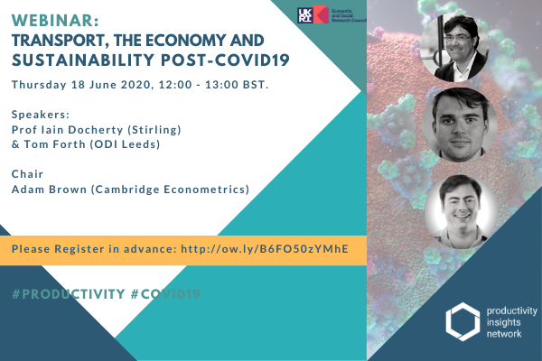 Transport, the economy and sustainability post-COVID19; Thursday 18 June 2020, 12:00 -13:00 BST