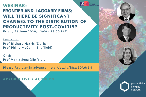 Frontier and 'laggard' firms: will there be significant changes to the distribution of productivity post-COVID19? Friday 26 June 2020, 12:00 – 13:00