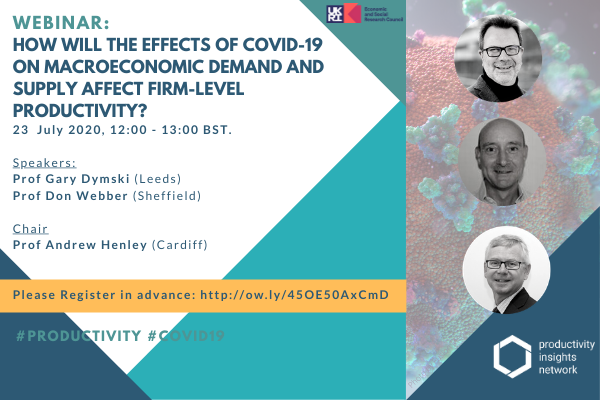 How will the effects of Covid-19 on macroeconomic demand and supply affect firm-level productivity? Thursday, 23 July 2020, 12:00 – 13:00